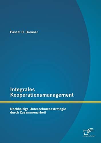 9783842892606: Integrales Kooperationsmanagement: Nachhaltige Untermehmensstrategie durch Zusammenarbeit