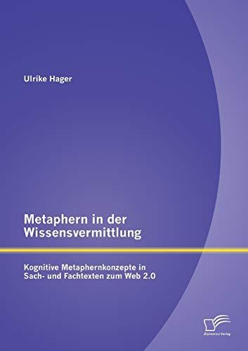 9783842893498: Metaphern in der Wissensvermittlung: Kognitive Metaphernkonzepte in Sach- und Fachtexten zum Web 2.0 (German Edition)