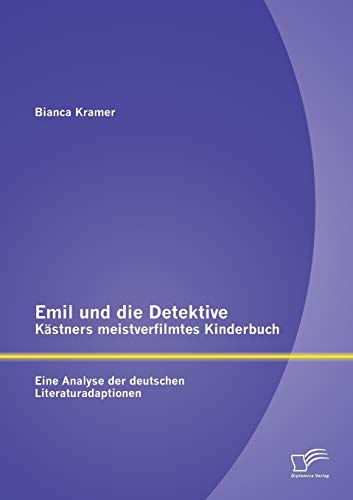 Emil Und Die Detektive - Kastners Meistverfilmtes: Bianca Kramer