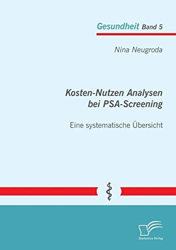 9783842894815: Kosten-Nutzen Analysen Bei Psa-Screening - Eine Systematische Ubersicht