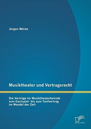 Musiktheater Und Vertragsrecht: Die Vertrage Im Musiktheaterbetrieb Vom Gastspiel- Bis Zum ...