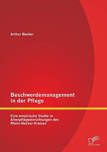 9783842895959: Beschwerdemanagement in der Pflege: Eine empirische Studie in Altenpflegeeinrichtungen des Rhein-Neckar-Kreises