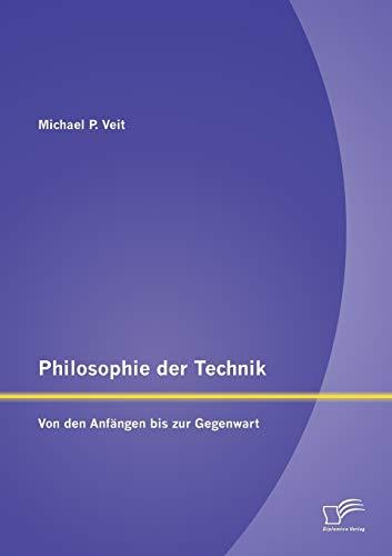 9783842897472: Philosophie der Technik: Von den Anf�ngen bis zur Gegenwart