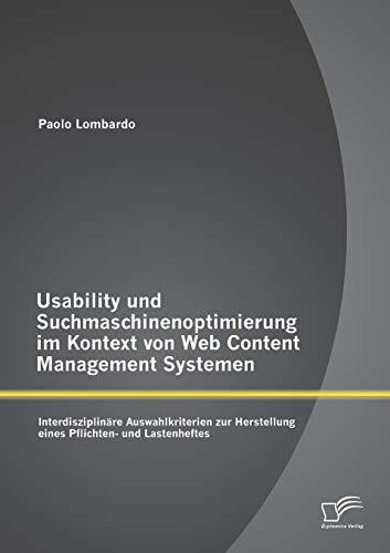 9783842898042: Usability Und Suchmaschinenoptimierung Im Kontext Von Web Content Management Systemen: Interdisziplinare Auswahlkriterien Zur Herstellung Eines Pflich (German Edition)