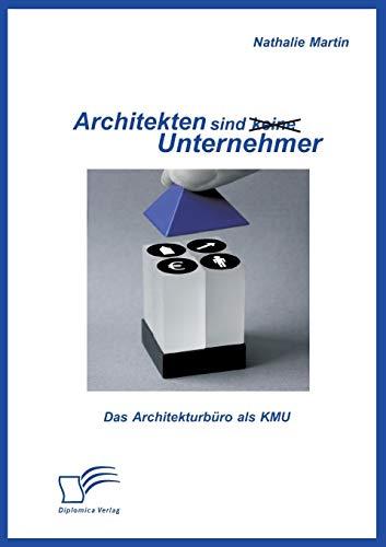 9783842898295: Architekten Sind (Keine) Unternehmer: Das Architekturburo ALS Kmu (German Edition)