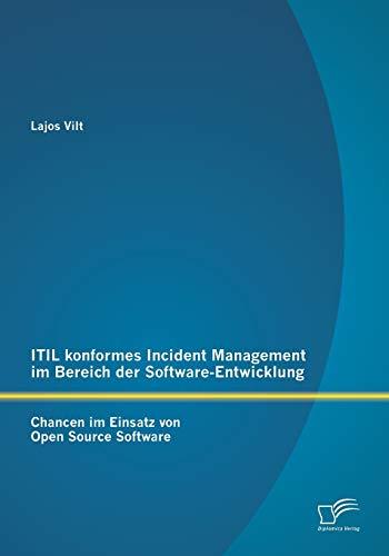 9783842898912: ITIL konformes Incident Management im Bereich der Software-Entwicklung: Chancen im Einsatz von Open Source Software (German Edition)
