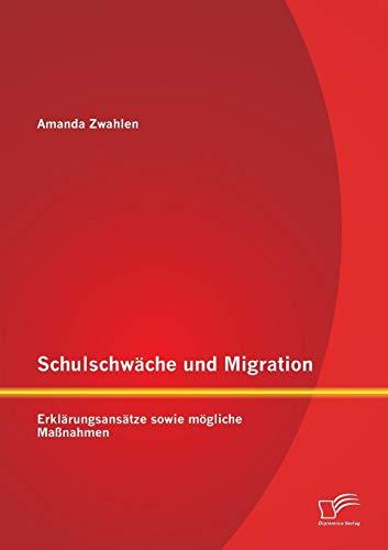9783842898943: Schulschwache Und Migration: Erklarungsansatze Sowie Mogliche Massnahmen
