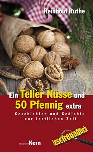 Ein Teller Nüsse und 50 Pfennig extra: Geschichten und Gedichte zur festlichen Zeit