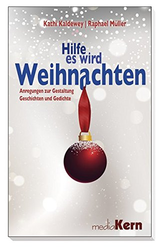 9783842926288: Hilfe, es wird Weihnachten: Anregungen zur Gestaltung - Gedichte und Geschichten