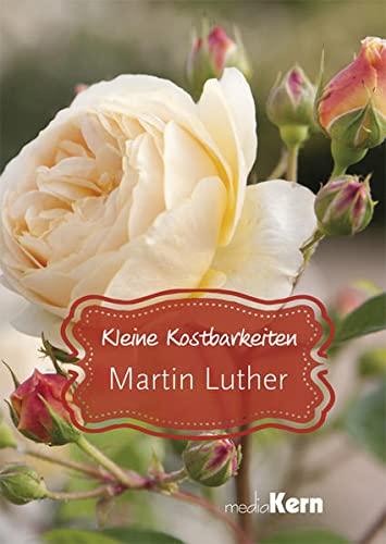 Kleine Kostbarkeiten - Martin Luther: Christliche Klassiker: Martin Luther