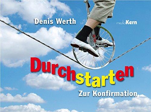 Durchstarten!: Zur Konfirmation: Werth, Denis