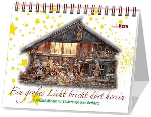 Ein großes Licht bricht dort herein: Adventskalender: Paul Gerhardt