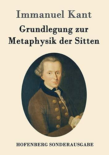 9783843015257: Grundlegung Zur Metaphysik Der Sitten (German Edition)