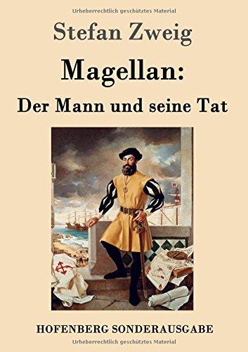 Magellan: Der Mann und seine Tat: Stefan Zweig