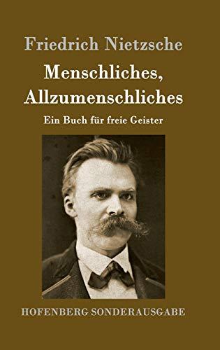 Menschliches, Allzumenschliches: Friedrich Nietzsche