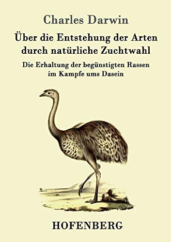 Über die Entstehung der Arten durch natürliche: Charles Darwin