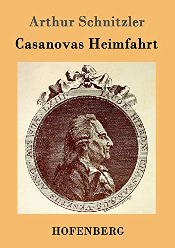 Casanovas Heimfahrt: Arthur Schnitzler