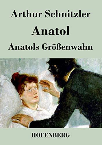 9783843019828: Anatol / Anatols Größenwahn
