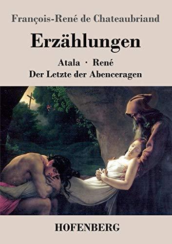 9783843021456: Erzählungen: Atala / René / Der Letzte der Abenceragen