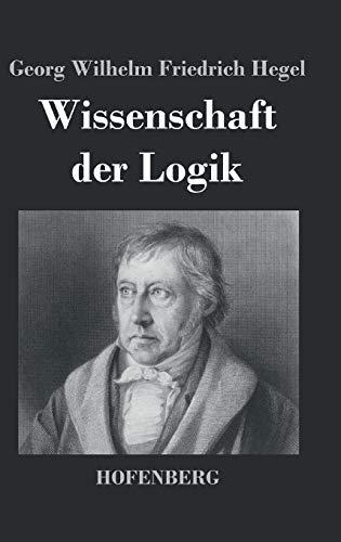 9783843021821: Wissenschaft der Logik
