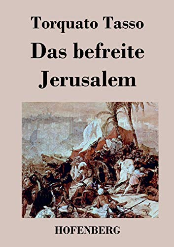 Das befreite Jerusalem: Torquato Tasso