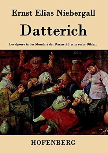 9783843024266: Datterich: Localposse in der Mundart der Darmstädter  in sechs Bildern