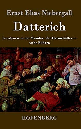 9783843024389: Datterich: Localposse in der Mundart der Darmstädter  in sechs Bildern