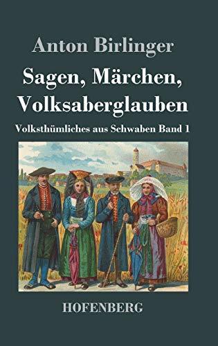 Sagen und Märchen aus Schwaben (German Edition)