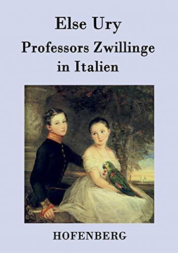Professors Zwillinge in Italien (Paperback) - Else Ury