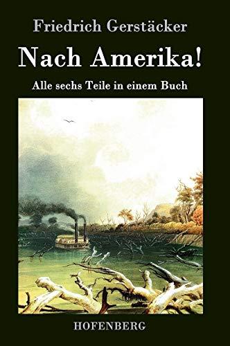 9783843026321: Nach Amerika!: Alle sechs Teile in einem Buch