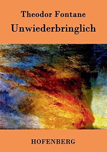 9783843026475: Unwiederbringlich (German Edition)