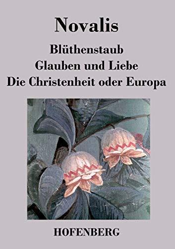 9783843029056: Blüthenstaub / Glauben und Liebe / Die Christenheit oder Europa