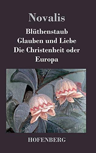 9783843029063: Blüthenstaub / Glauben und Liebe / Die Christenheit oder Europa