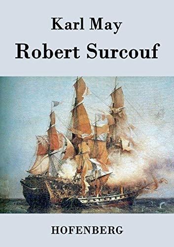 9783843029193: Robert Surcouf (German Edition)