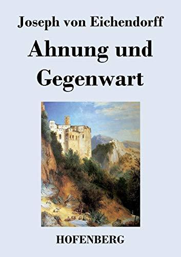 9783843029292: Ahnung und Gegenwart (German Edition)