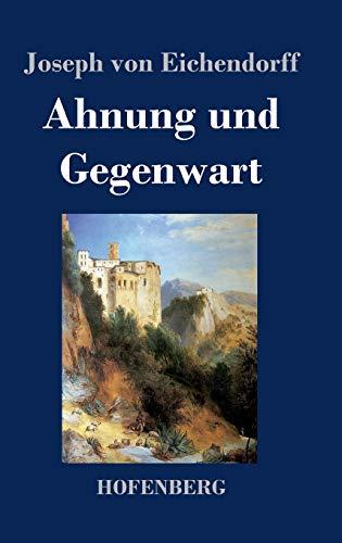 9783843029308: Ahnung und Gegenwart (German Edition)
