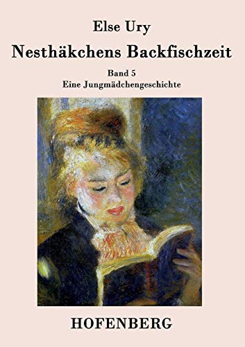9783843029476: Nesthäkchens Backfischzeit: Band 5  Eine Jungmädchengeschichte