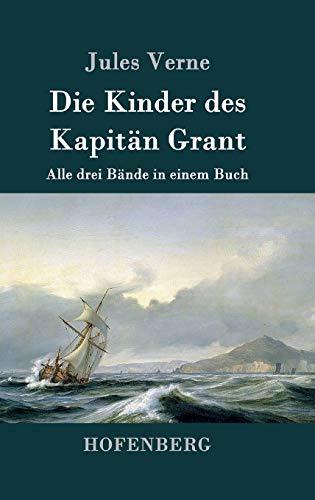 9783843030915: Die Kinder des Kapitän Grant: Alle drei Bände in einem Buch