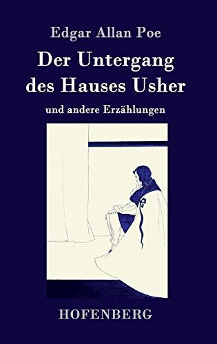 Der Untergang des Hauses Usher : und: Edgar Allan Poe