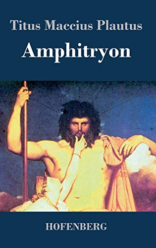 a description of the play amphitryon by plautus A biography of the roman dramatist plautus and analysis of his poetic qualities menaechmi or the twin brothers - a synopsis of the play by plautus.