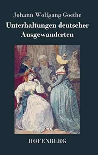 9783843033268: Unterhaltungen deutscher Ausgewanderten