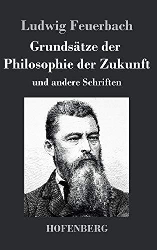 9783843034128: Grundsätze der Philosophie der Zukunft: und andere Schriften