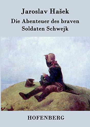 9783843034456: Die Abenteuer des braven Soldaten Schwejk (German Edition)