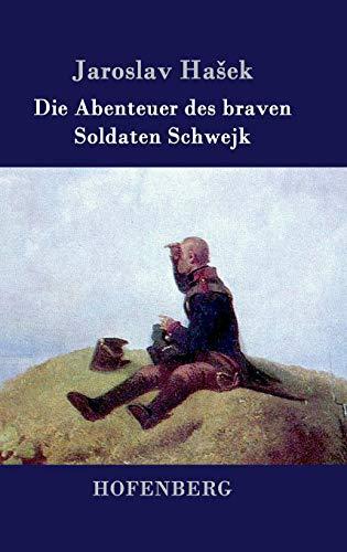 9783843034487: Die Abenteuer des braven Soldaten Schwejk (German Edition)