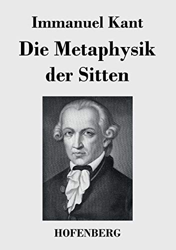 9783843035316: Die Metaphysik der Sitten (German Edition)