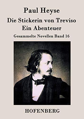 9783843035576: Die Stickerin von Treviso / Ein Abenteuer: Gesammelte Novellen Band 16