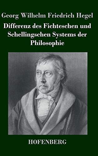 9783843036108: Differenz des Fichteschen und Schellingschen Systems der Philosophie (German Edition)