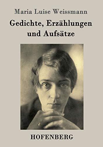 Gedichte, Erz: Maria Luise Weissmann