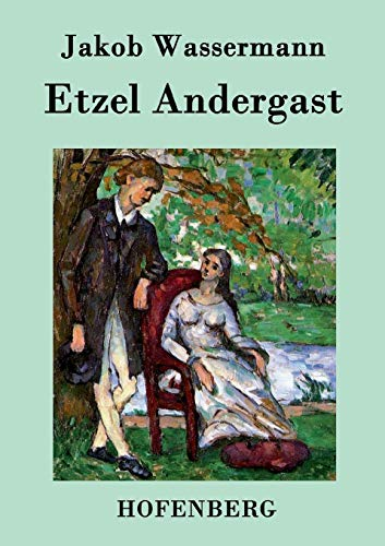 9783843036603: Etzel Andergast - AbeBooks - Jakob Wassermann: 3843036608