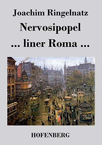 Nervosipopel / . liner Roma . (German: Joachim Ringelnatz